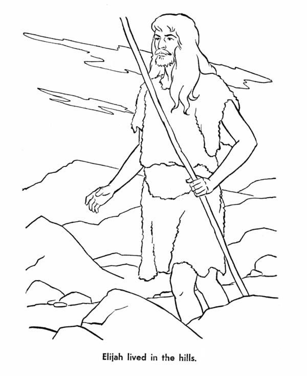 Elijah, : Elijah Live in the Hills Coloring Pages