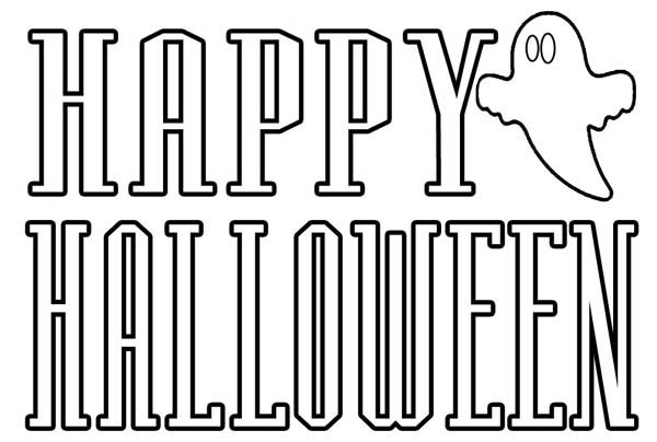 Halloween Day, : Joyful and Happy Halloween Day Says White Ghost Coloring Page